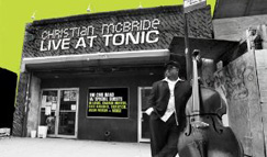 [レビュー] Live at Tonic / Christian McBride